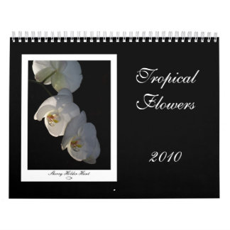 Tropical Flowers 2010 - Customized Calendar