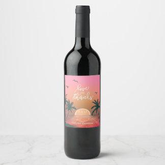Tropical Isle Sunrise Love and Thanks Pink ID581 Wine Label