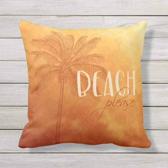 Tropical palm sunset ombre beach please typography outdoor pillow