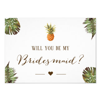 Tropical Pineapple Will You Be My Bridesmaid Card