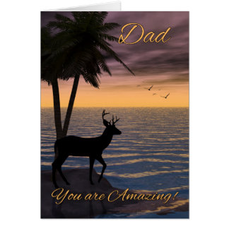 Tropical Sunset With Buck, Dad You Are Amazing Card
