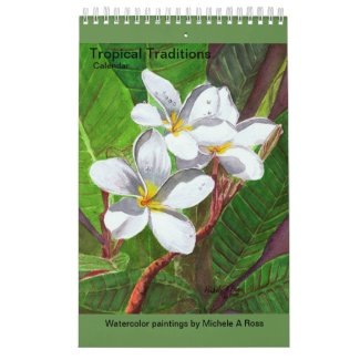 TROPICAL TRADITIONS CALENDAR by Michele Ross Arts