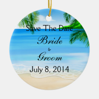 Tropical Waters Beach Wedding Save The Date Ceramic Ornament