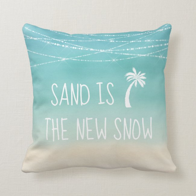 Tropical Winter Beach Sand is the New Snow Throw Pillow