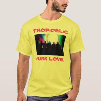 Tropidelic, TROPiDELiC, FUNK LOVE T-Shirt