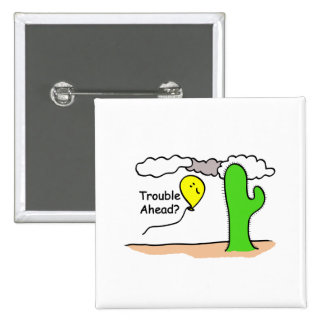 Trouble Ahead Pins
