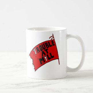 Trouble at 'Mill Coffee Mug