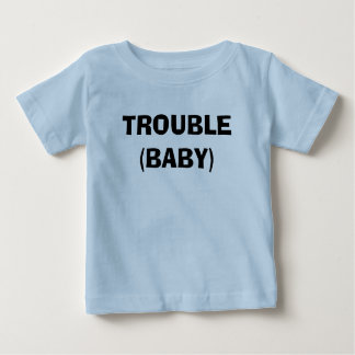 TROUBLE(BABY) INFANT T-SHIRT
