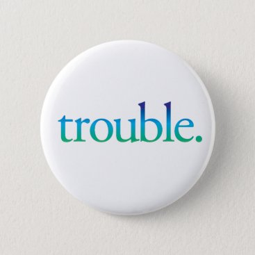 stripedhatstudio trouble button pin blue green ombre funny pin