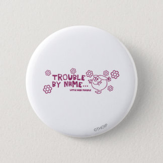 Trouble By Name Button