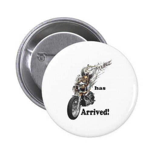 Trouble has Arrived 2 Inch Round Button