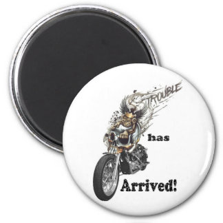 Trouble has Arrived 2 Inch Round Magnet