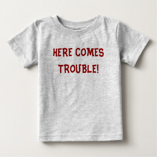TROUBLE INFANT T-SHIRT