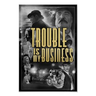 Trouble Is My Business Black & White Movie Poster