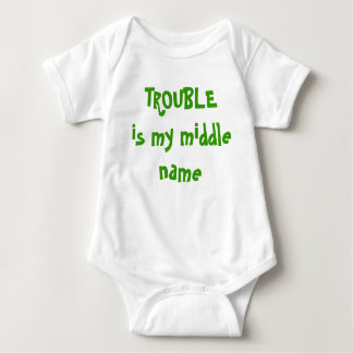Trouble....is my middle name baby bodysuit