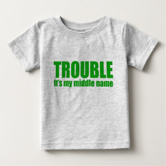 Trouble - It's my middle name (green) T-shirt