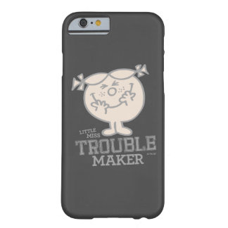 Trouble Maker Barely There iPhone 6 Case