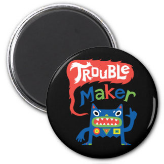 Trouble Maker black metal button & crazy monster 2 Inch Round Magnet