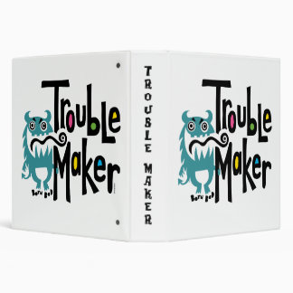 Trouble Maker - born bad  1.5 inch binder