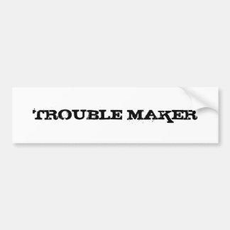 Trouble Maker Bumper Sticker