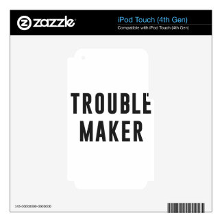 Trouble maker iPod touch 4G skin