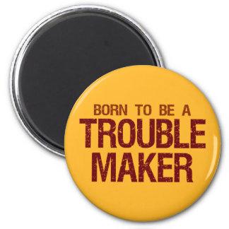 Trouble Maker magnet