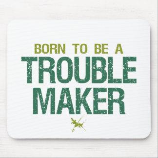 Trouble Maker mousepad