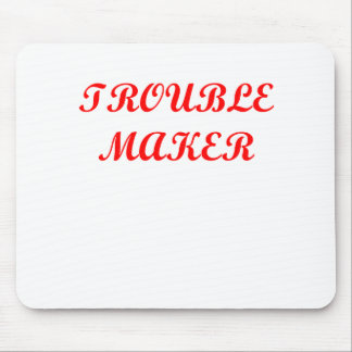 trouble maker mouse pad