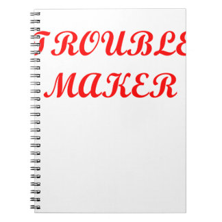 trouble maker spiral notebook