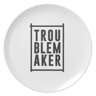 Trouble maker plate