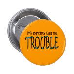 trouble pinback button
