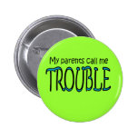 trouble pinback buttons