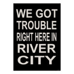 TROUBLE RIGHT HERE IN RIVER CITY (15 x 22) Posters