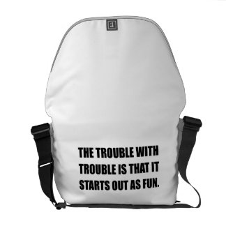 Trouble Starts As Fun Courier Bag