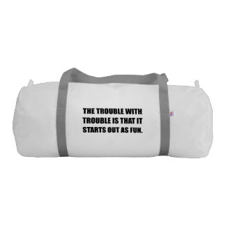 Trouble Starts As Fun Duffle Bag