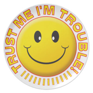Trouble Trust Me Smile Party Plate