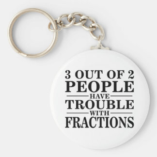 Trouble With Fractions Basic Round Button Keychain