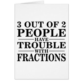 Trouble With Fractions Card