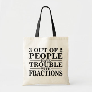 Trouble With Fractions Tote Bag