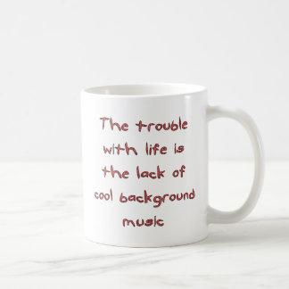 Trouble with Life Coffee Mug