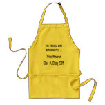 Trouble With Retirement Gifts and T-shirts Apron