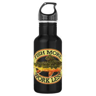 Trout Fishing Fish More Work Less Stainless Steel Water Bottle