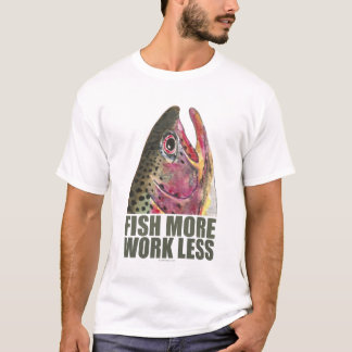 Trout Fishing More T-Shirt