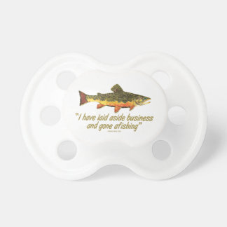 Trout Fishing Quote Pacifier