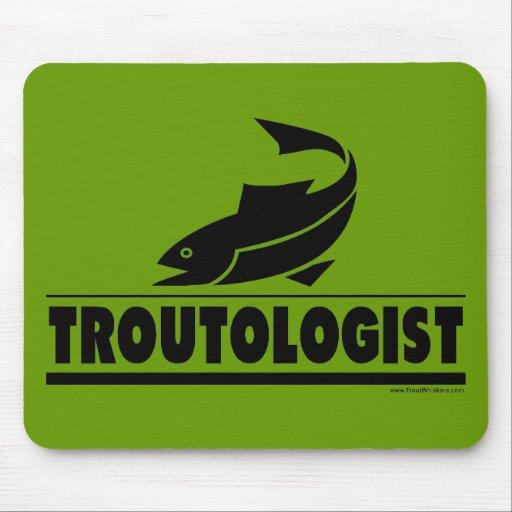 Trout -ologist - Humorous Trout Fish Mousepads