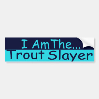 Trout Slayer Bumper Sticker