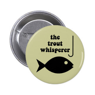 trout whisperer fishing 2 inch round button