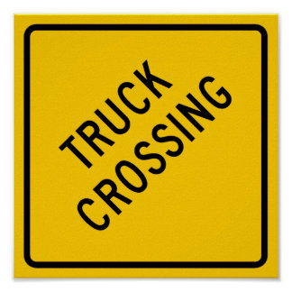 Truck Crossing Highway Sign Poster