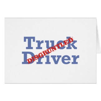 Truck Driver / Disgruntled Card