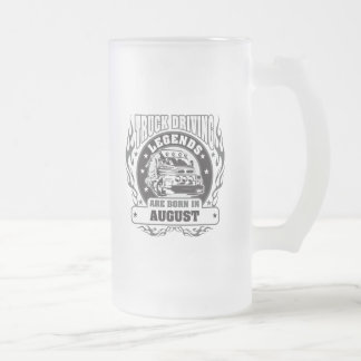 Truck Driving Legends Are Born In August Frosted Glass Beer Mug